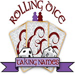 Rolling Dice & Taking Names